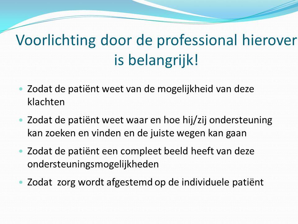Professionele zorg Medisch specialist Oncologieverpleegkundigen  Psycholoog  Diëtist  MW  Huisarts  etc.