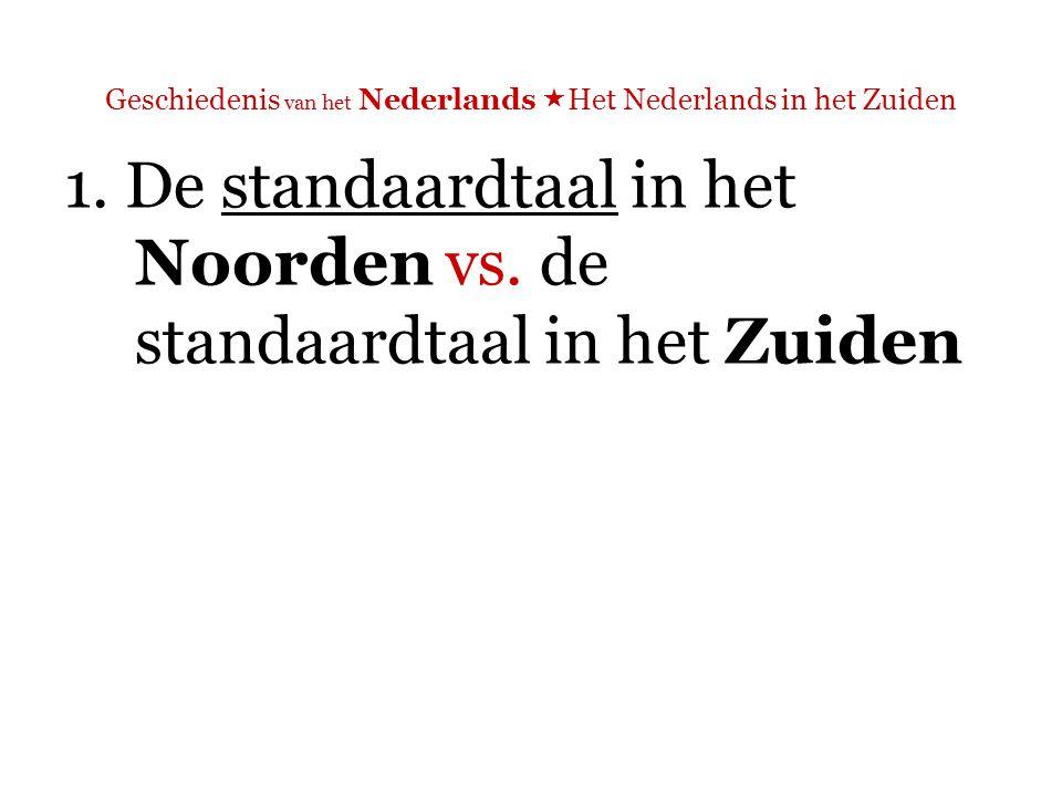 Geschiedenis van het Nederlands  Het Nederlands in het Zuiden 1.