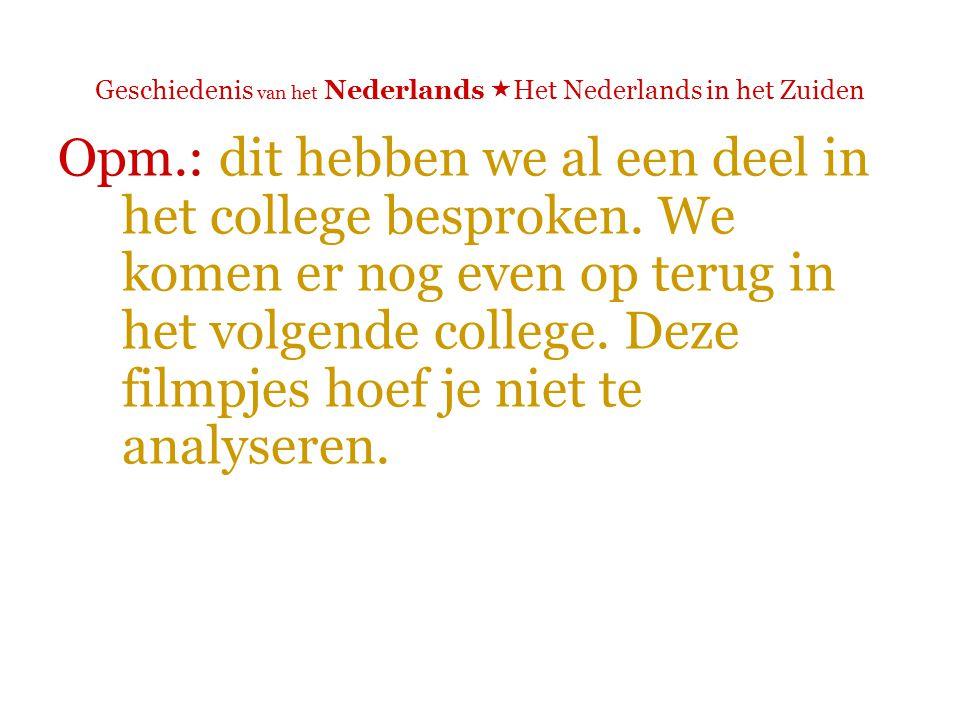 Geschiedenis van het Nederlands  Het Nederlands in het Zuiden Opm.: dit hebben we al een deel in het college besproken.