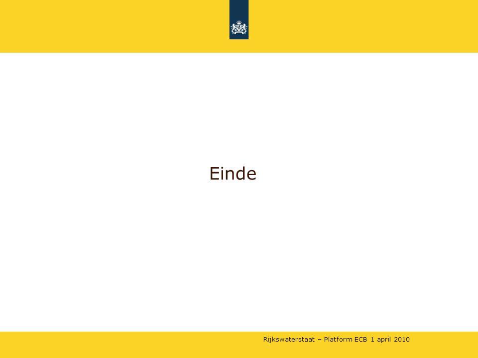 Rijkswaterstaat – Platform ECB 1 april 2010 Einde