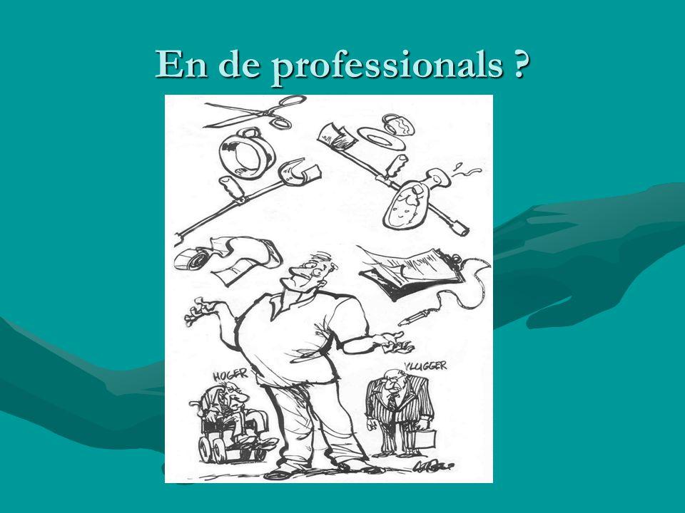 En de professionals ?