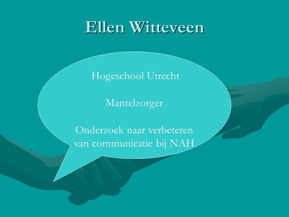 Ellen Witteveen Hogeschool Utrecht Mantelzorger Onderzoek naar verbeteren van communicatie bij NAH
