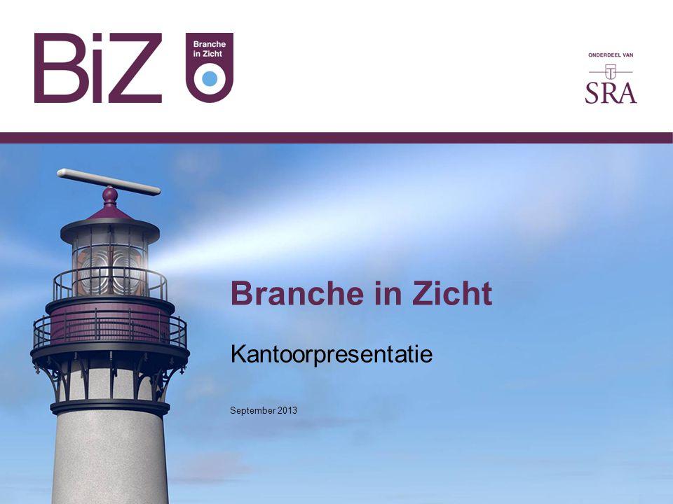 Branche in Zicht Kantoorpresentatie September 2013
