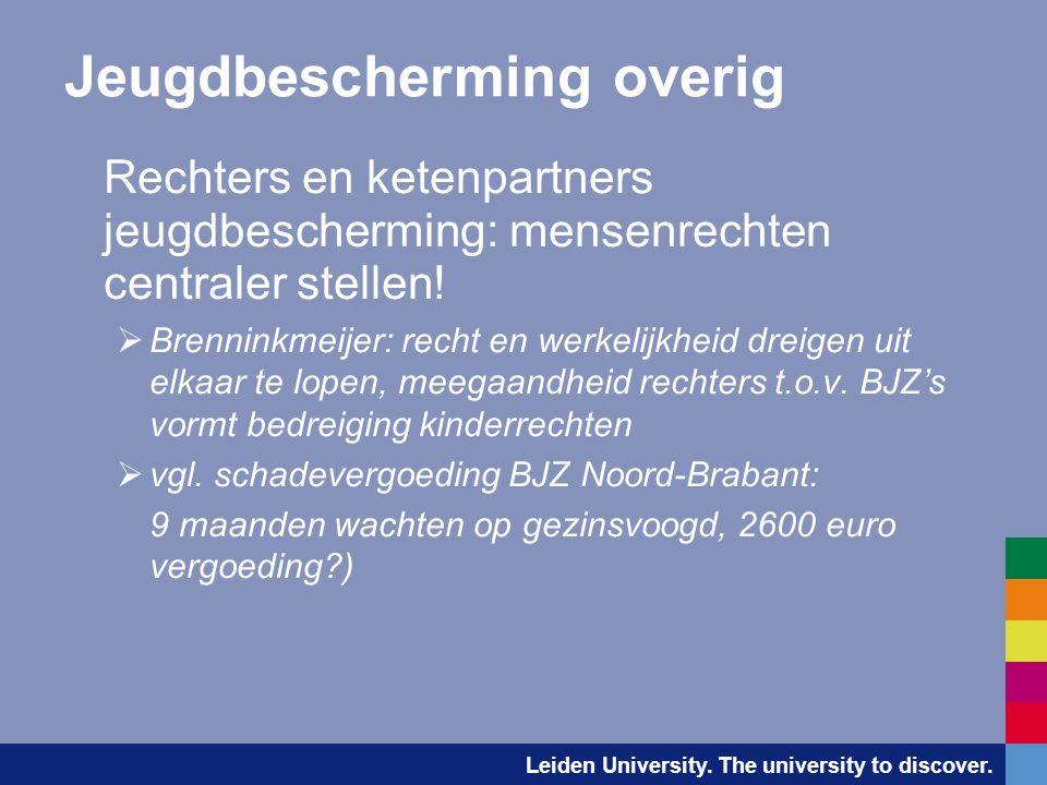 Leiden University. The university to discover. Jeugdbescherming overig Rechters en ketenpartners jeugdbescherming: mensenrechten centraler stellen! 