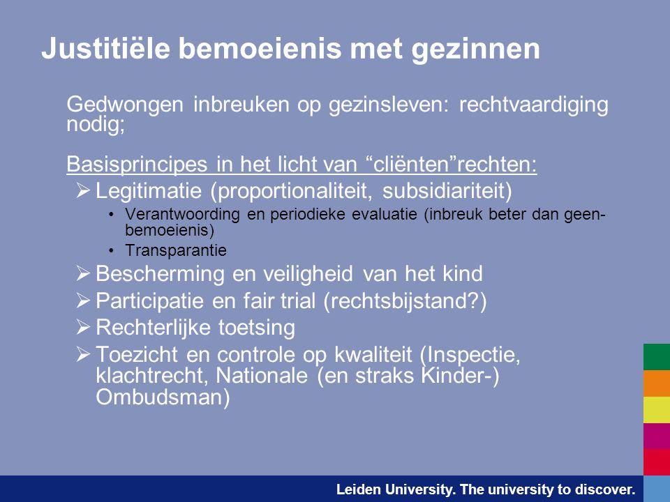 Leiden University. The university to discover. Justitiële bemoeienis met gezinnen Gedwongen inbreuken op gezinsleven: rechtvaardiging nodig; Basisprin