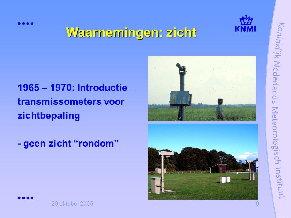 """20 oktober 20056 Waarnemingen: zicht 1965 – 1970: Introductie transmissometers voor zichtbepaling - geen zicht """"rondom"""""""