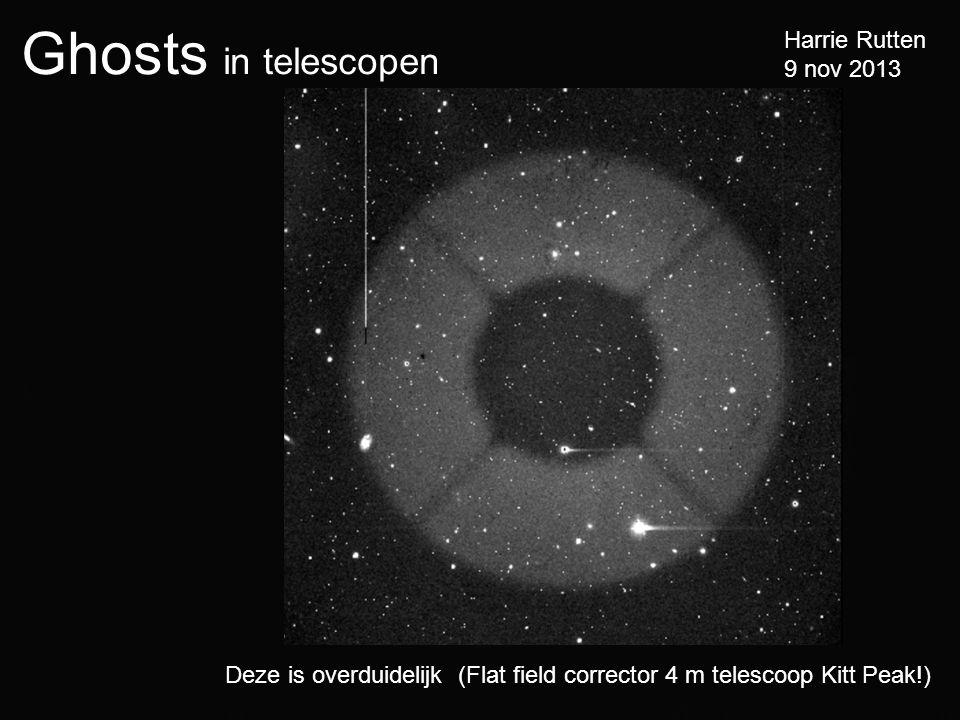 Ghosts in telescopen Harrie Rutten 9 nov 2013 Deze is overduidelijk (Flat field corrector 4 m telescoop Kitt Peak!)
