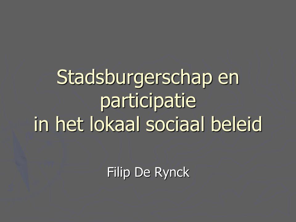 Stadsburgerschap en participatie in het lokaal sociaal beleid Filip De Rynck