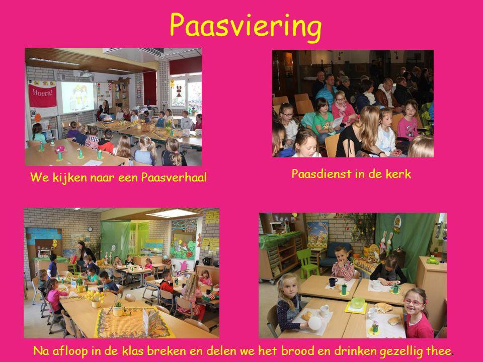 Paasviering We kijken naar een Paasverhaal Paasdienst in de kerk Na afloop in de klas breken en delen we het brood en drinken gezellig thee.
