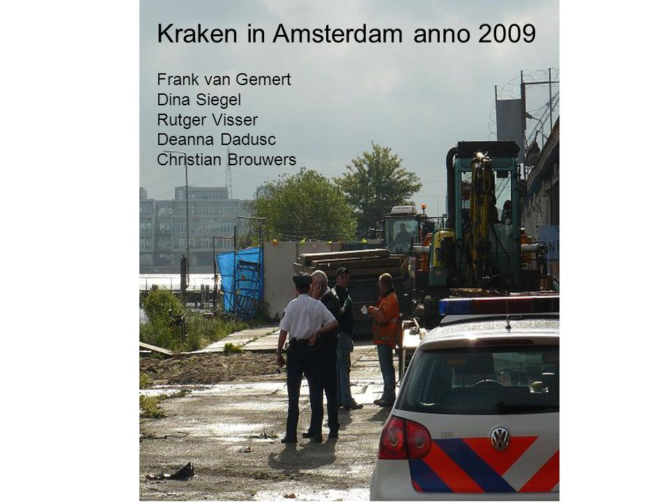 Kraken in Amsterdam anno 2009 Frank van Gemert Dina Siegel Rutger Visser Deanna Dadusc Christian Brouwers