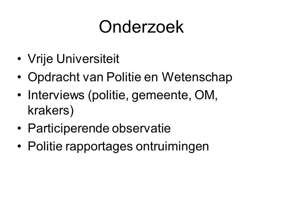 Onderzoek •Vrije Universiteit •Opdracht van Politie en Wetenschap •Interviews (politie, gemeente, OM, krakers) •Participerende observatie •Politie rap