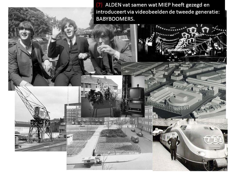 (7) ALDEN vat samen wat MIEP heeft gezegd en introduceert via videobeelden de tweede generatie: BABYBOOMERS.
