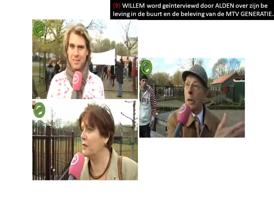 (9) WILLEM word geïnterviewd door ALDEN over zijn be leving in de buurt en de beleving van de MTV GENERATIE.