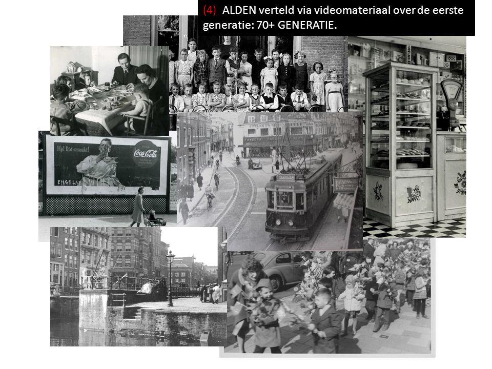 (4) ALDEN verteld via videomateriaal over de eerste generatie: 70+ GENERATIE.