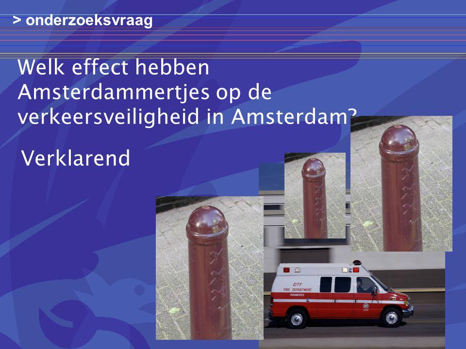 Welk effect hebben Amsterdammertjes op de verkeersveiligheid in Amsterdam.