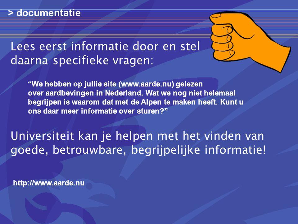 > documentatie http://www.aarde.nu We hebben op jullie site (www.aarde.nu) gelezen over aardbevingen in Nederland.