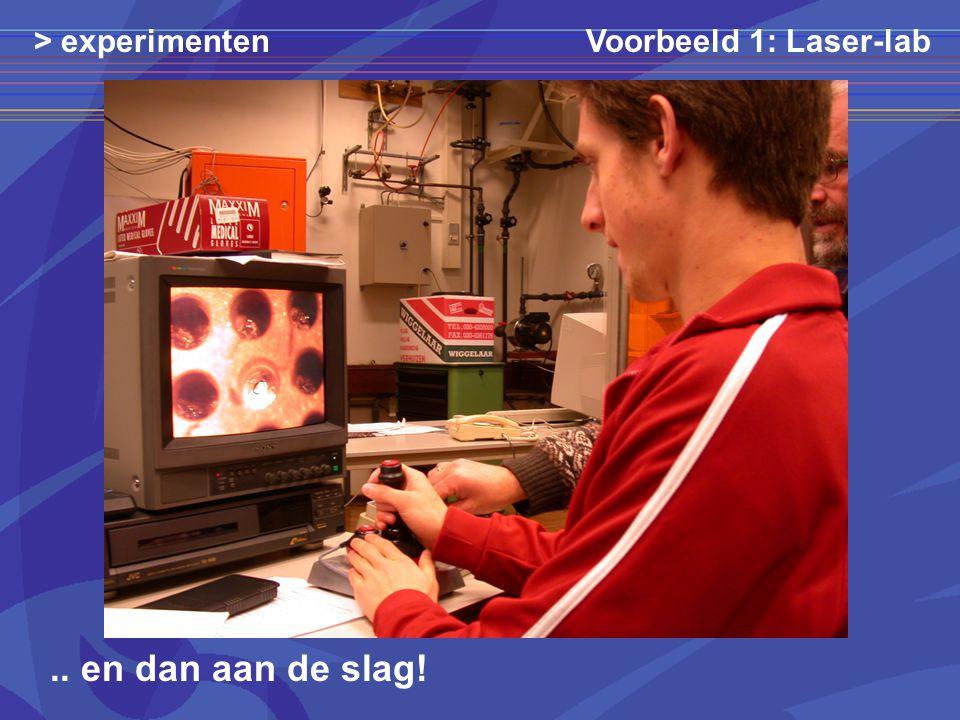 > experimentenVoorbeeld 1: Laser-lab.. en dan aan de slag!