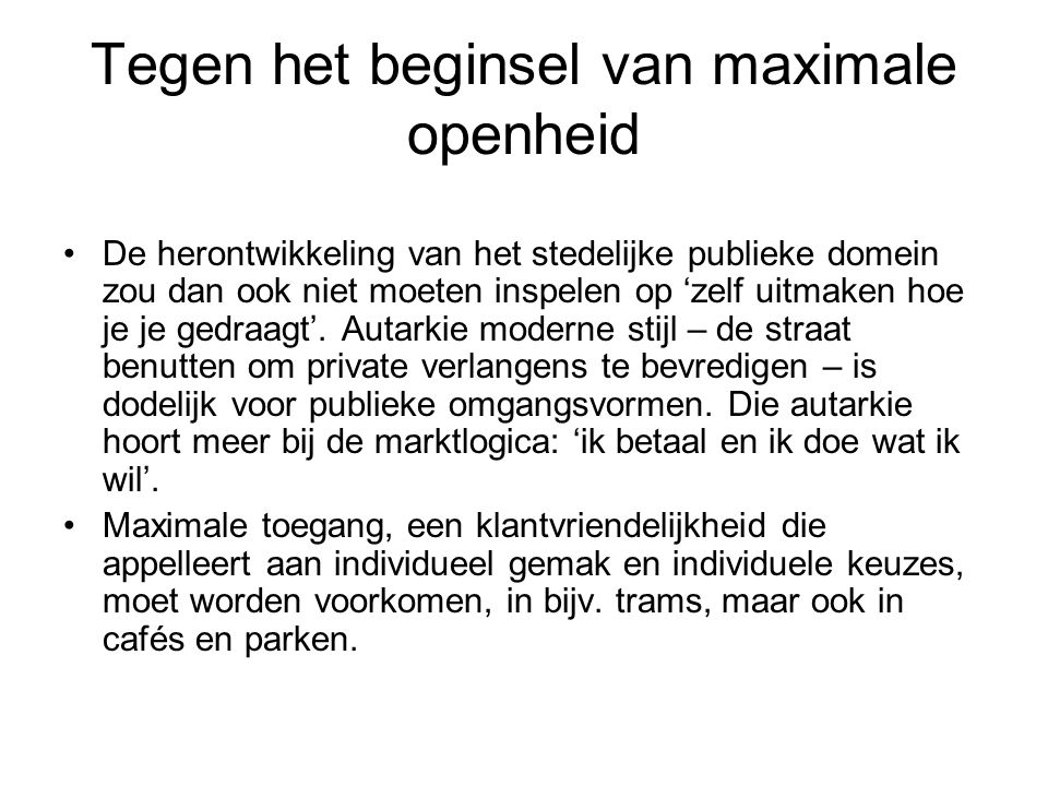 Herontwikkeling publieke ruimte en stedelijkheid Hajer & Reijndorp: Gevolg van 'vloeiende' ruimte en openheid van de moderne stedenbouw; ook gemeenschappelijk groen: vervagen van het idee van openbaarheid.