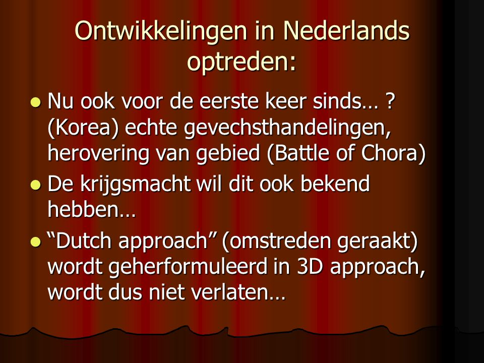 Ontwikkelingen in Nederlands optreden:  Nu ook voor de eerste keer sinds… .