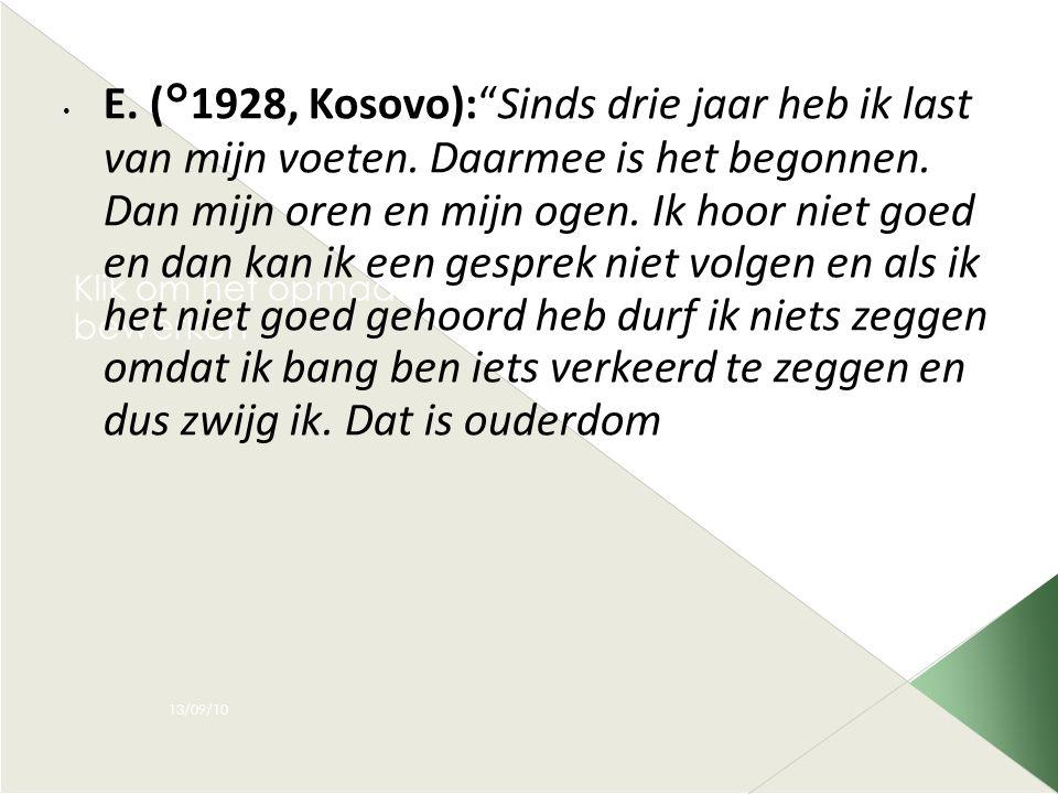 """Klik om het opmaakprofiel van de modelondertitel te bewerken 13/09/10 • E. (°1928, Kosovo):""""Sinds drie jaar heb ik last van mijn voeten. Daarmee is he"""