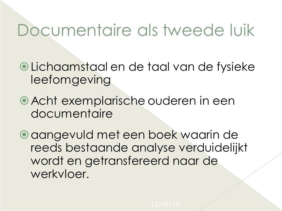 13/09/10 Documentaire als tweede luik  Lichaamstaal en de taal van de fysieke leefomgeving  Acht exemplarische ouderen in een documentaire  aangevu