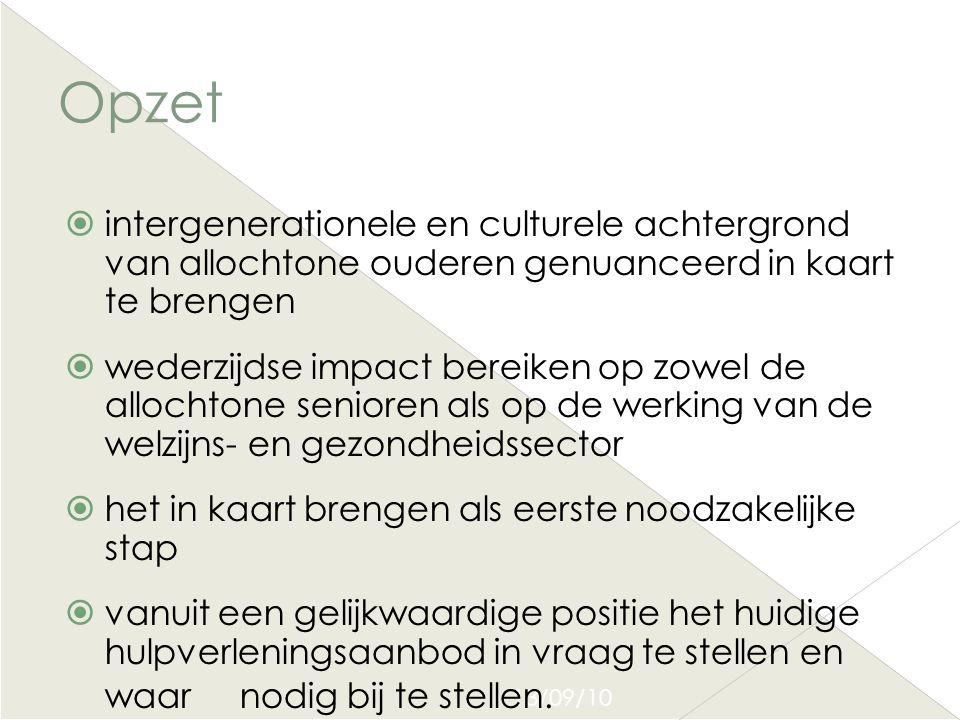 13/09/10 Opzet  intergenerationele en culturele achtergrond van allochtone ouderen genuanceerd in kaart te brengen  wederzijdse impact bereiken op z
