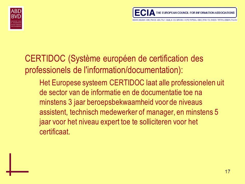 17 CERTIDOC (Système européen de certification des professionels de l'information/documentation): Het Europese systeem CERTIDOC laat alle professionel