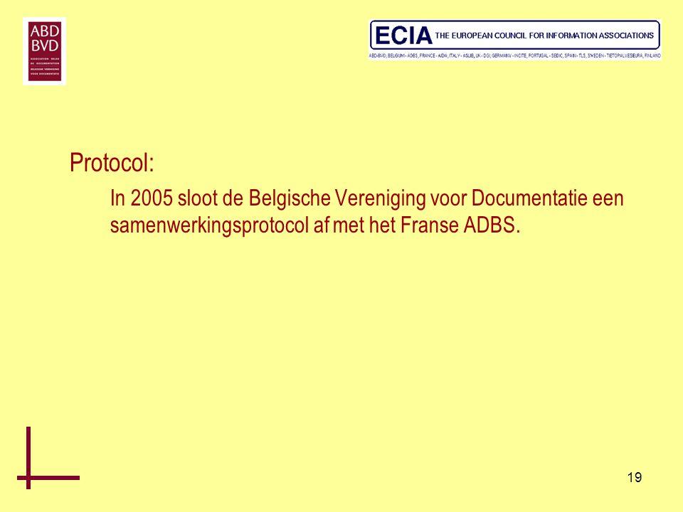 19 Protocol: In 2005 sloot de Belgische Vereniging voor Documentatie een samenwerkingsprotocol af met het Franse ADBS.