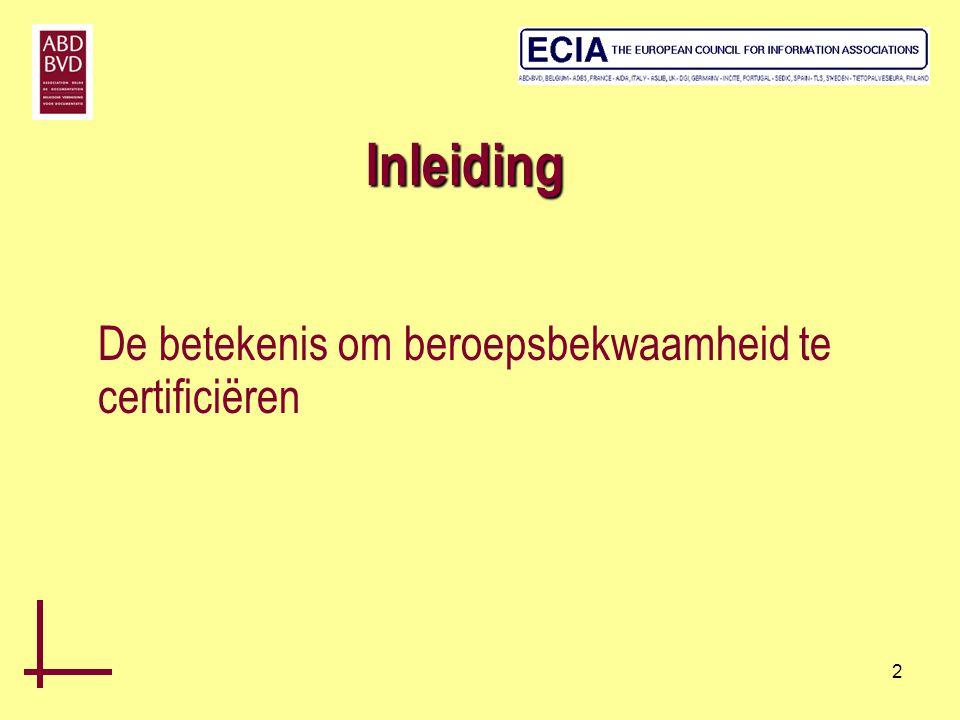 3 We stellen vast dat in tal van Europese landen de tendens bestaat om beroepscompetenties te valideren.