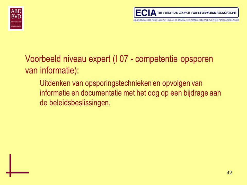42 Voorbeeld niveau expert (I 07 - competentie opsporen van informatie): Uitdenken van opsporingstechnieken en opvolgen van informatie en documentatie