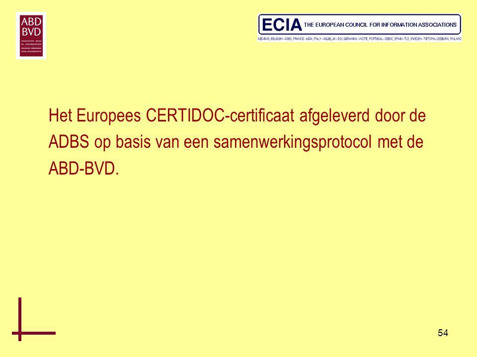 54 Het Europees CERTIDOC-certificaat afgeleverd door de ADBS op basis van een samenwerkingsprotocol met de ABD-BVD.