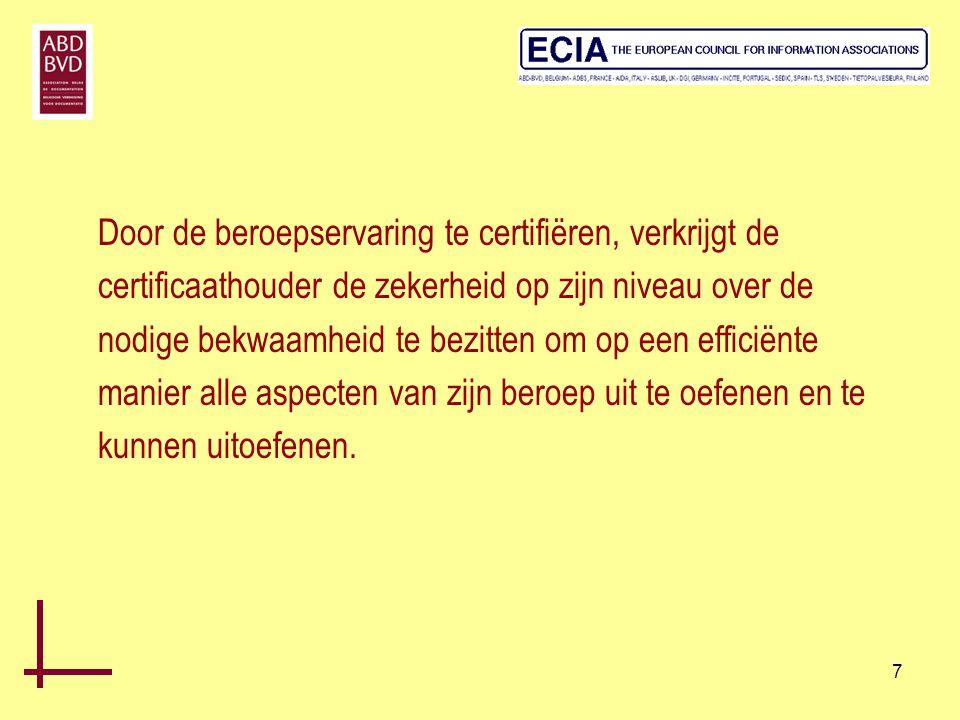 8 Waarom nu een certificaat in de sector van informatie en de documentatie behalen?