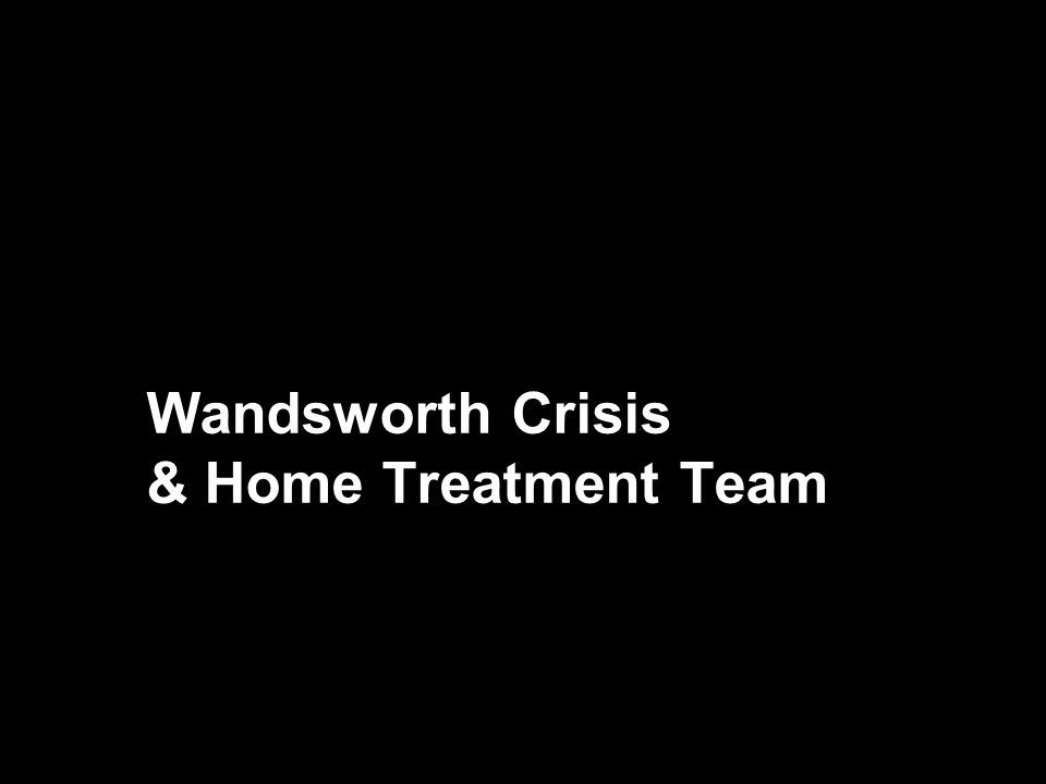 Wandsworth Crisis & Home Treatment Team