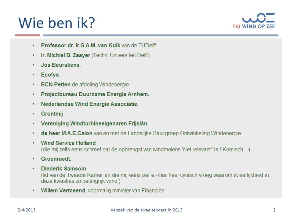 Wie ben ik? 22-4-2013Aanpak van de twee tenders in 2013
