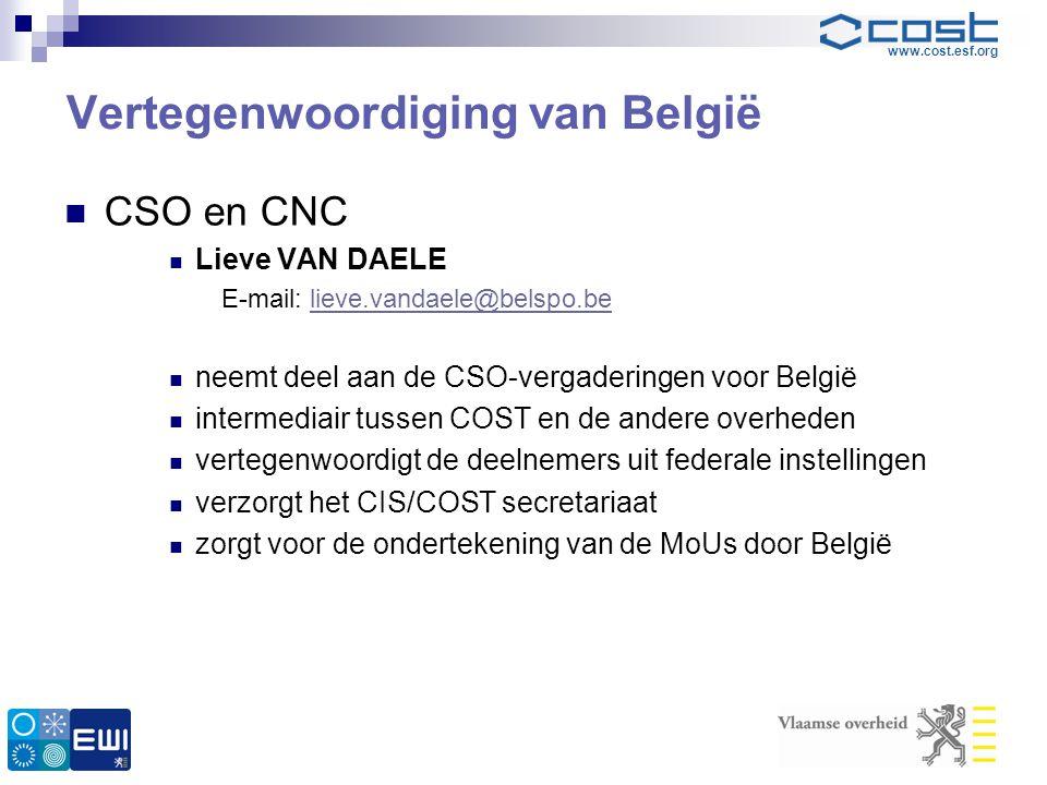 www.cost.esf.org Vertegenwoordiging van België  CSO en CNC  Lieve VAN DAELE E-mail: lieve.vandaele@belspo.believe.vandaele@belspo.be  neemt deel aa