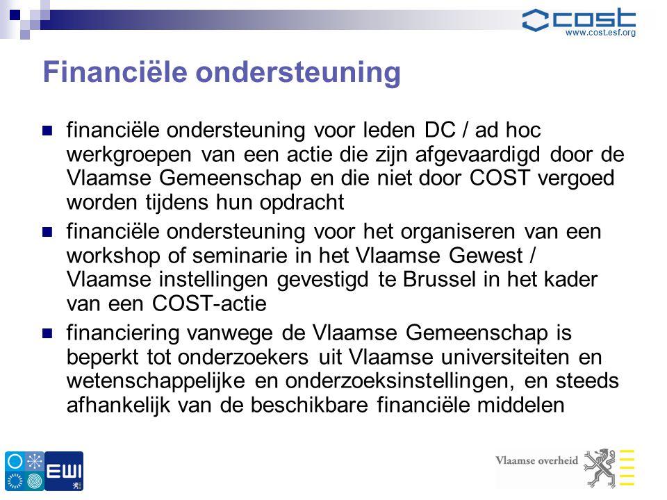 www.cost.esf.org Financiële ondersteuning  financiële ondersteuning voor leden DC / ad hoc werkgroepen van een actie die zijn afgevaardigd door de Vl
