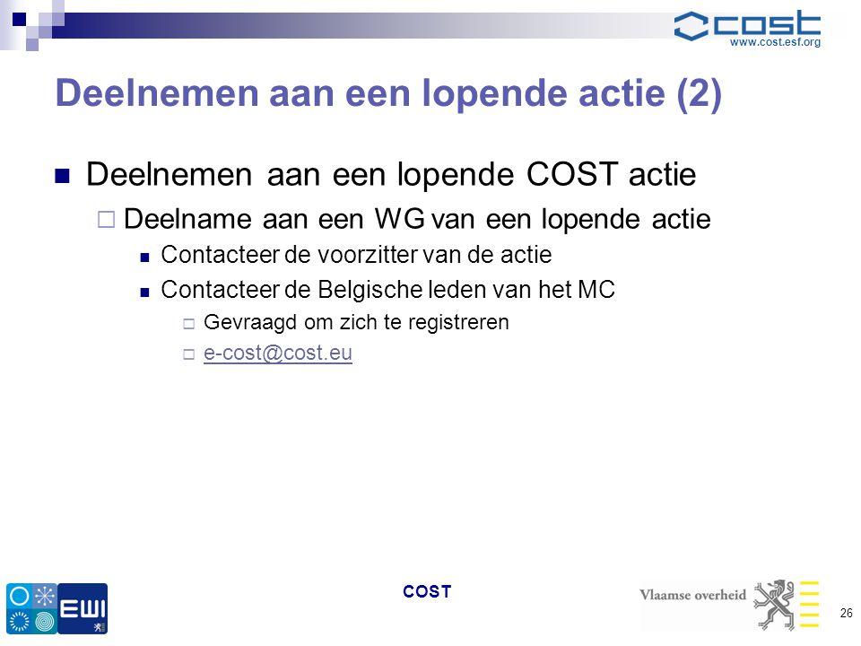 www.cost.esf.org Deelnemen aan een lopende actie (2)  Deelnemen aan een lopende COST actie  Deelname aan een WG van een lopende actie  Contacteer d