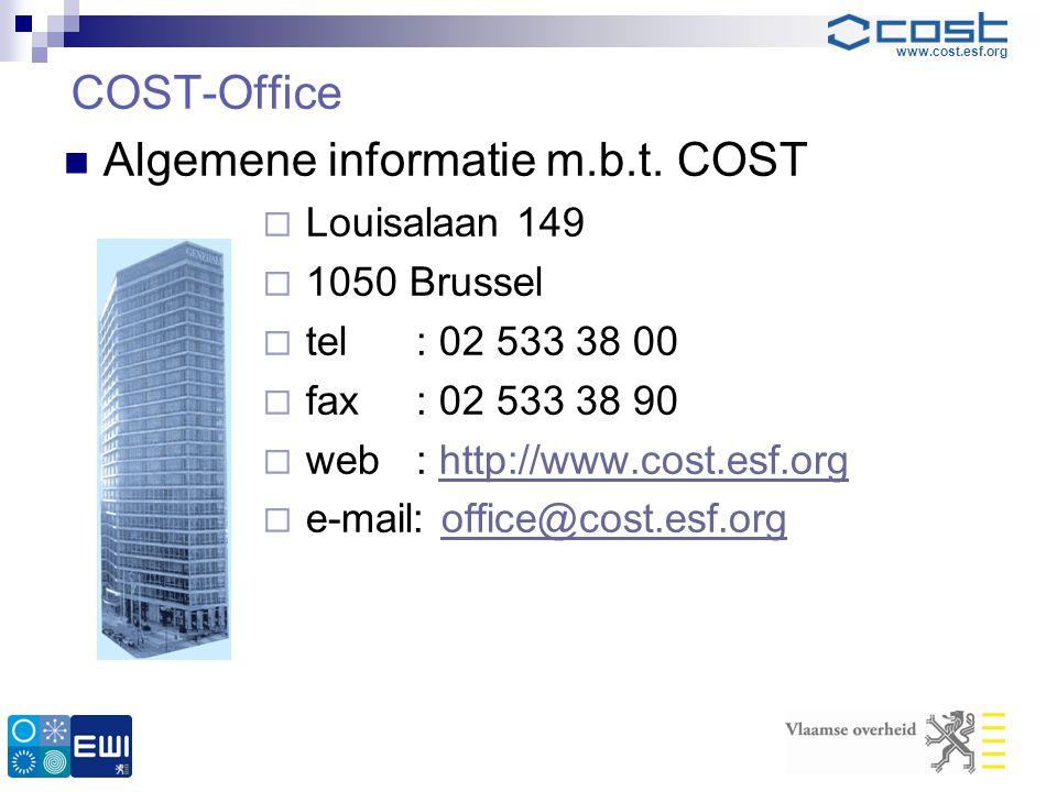 www.cost.esf.org COST-Office  Algemene informatie m.b.t. COST  Louisalaan 149  1050 Brussel  tel: 02 533 38 00  fax: 02 533 38 90  web: http://w