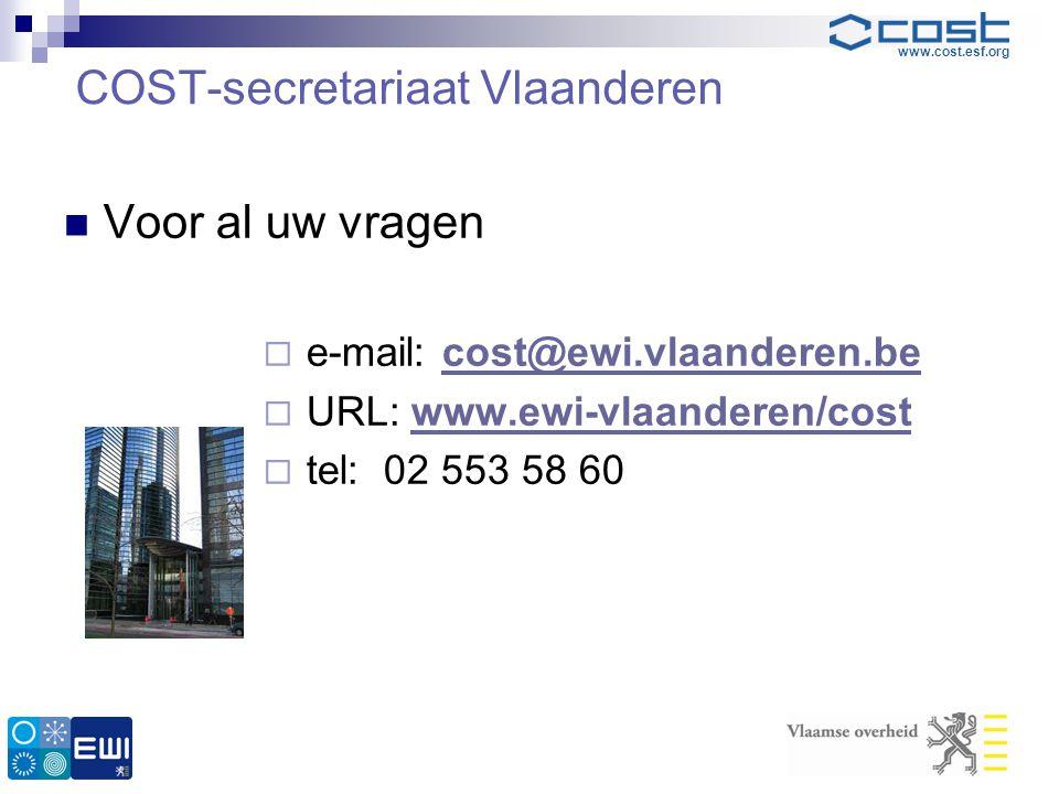 www.cost.esf.org COST-secretariaat Vlaanderen  Voor al uw vragen  e-mail: cost@ewi.vlaanderen.becost@ewi.vlaanderen.be  URL: www.ewi-vlaanderen/cos