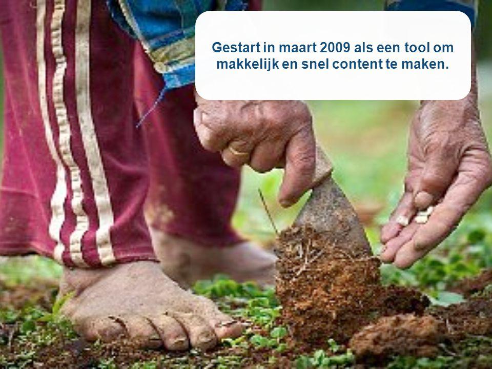 Gestart in maart 2009 als een tool om makkelijk en snel content te maken.