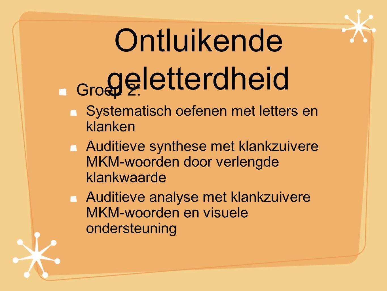 Ontluikende geletterdheid Groep 2: Systematisch oefenen met letters en klanken Auditieve synthese met klankzuivere MKM-woorden door verlengde klankwaa