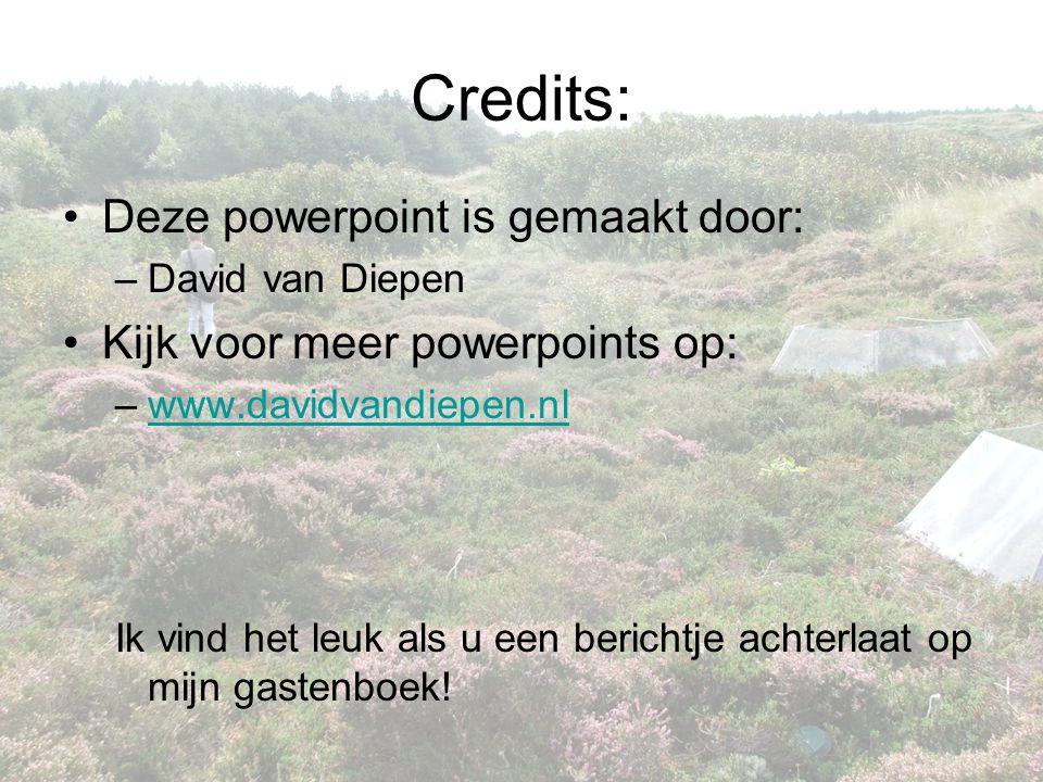 Credits: •Deze powerpoint is gemaakt door: –David van Diepen •Kijk voor meer powerpoints op: –www.davidvandiepen.nlwww.davidvandiepen.nl Ik vind het l
