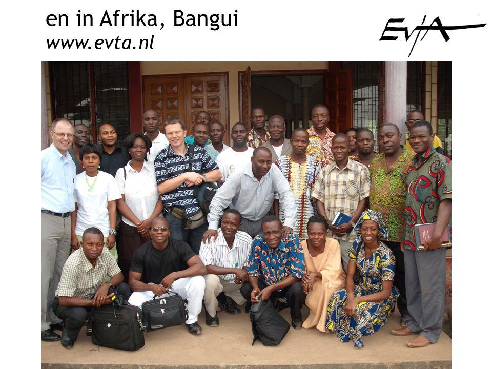 en in Afrika, Bangui www.evta.nl