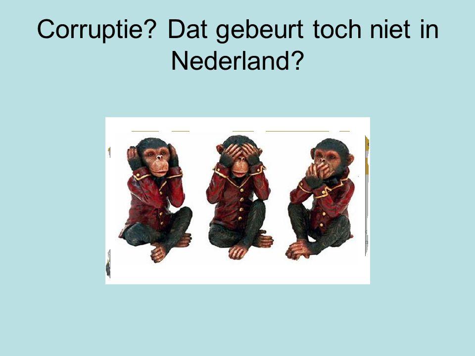 Corruptie? Dat gebeurt toch niet in Nederland?