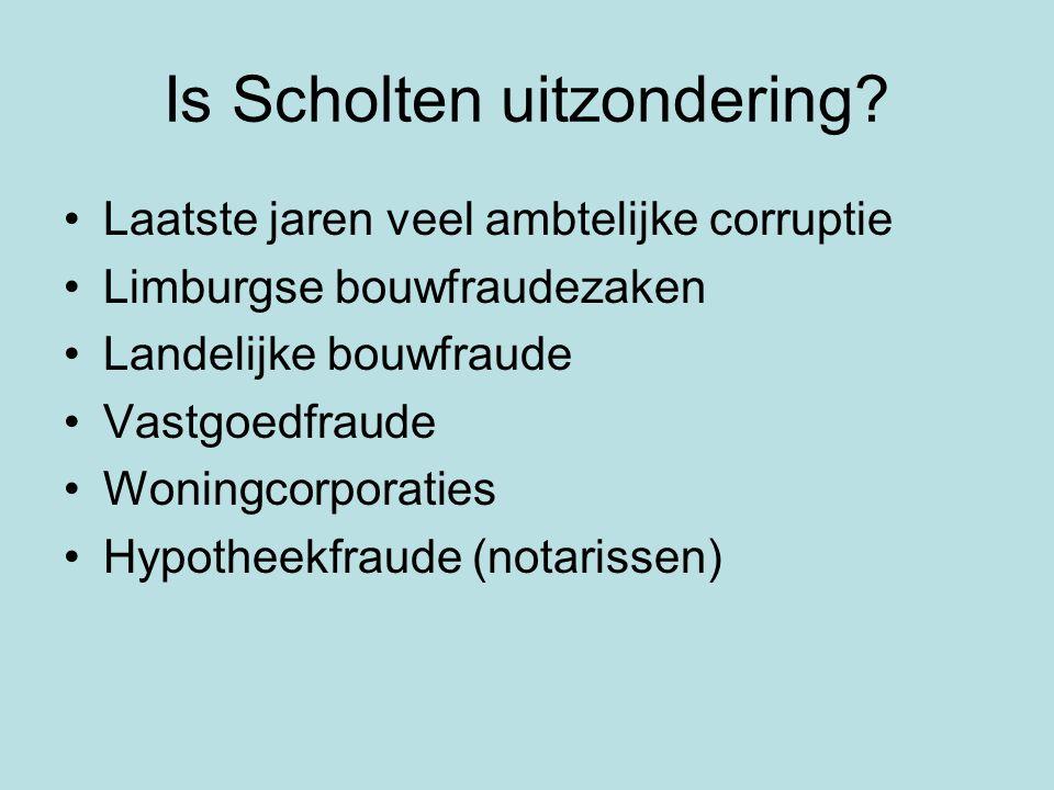 Is Scholten uitzondering.
