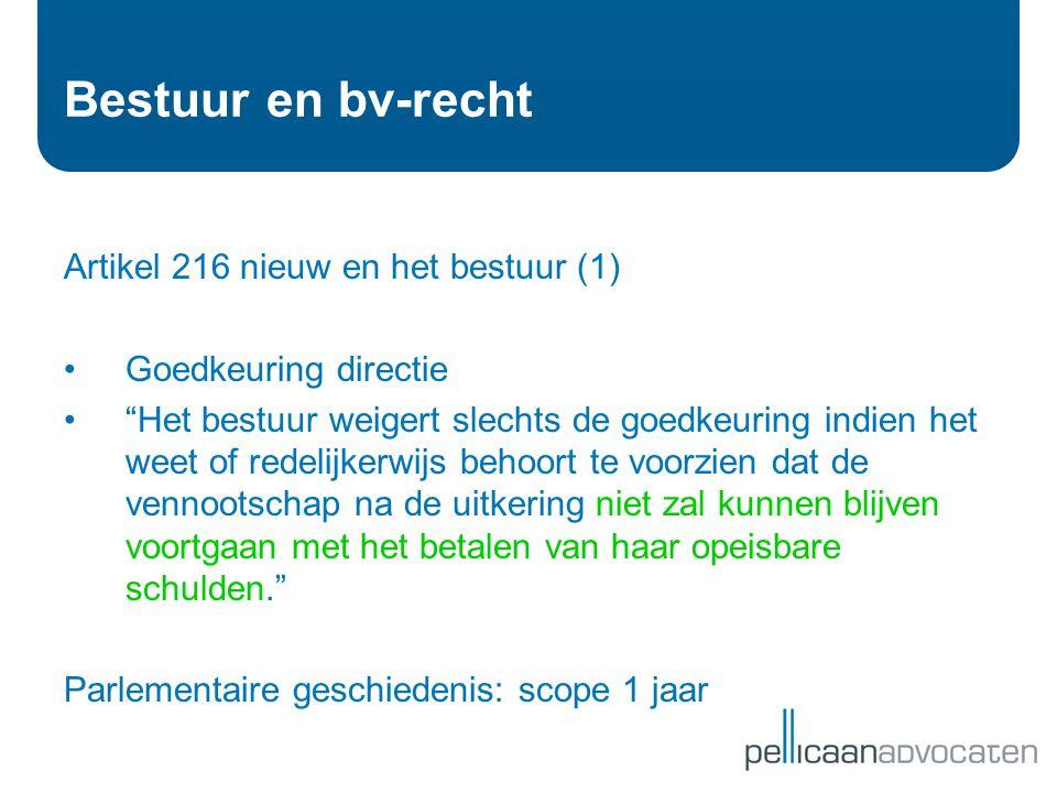"""Bestuur en bv-recht Artikel 216 nieuw en het bestuur (1) •Goedkeuring directie •""""Het bestuur weigert slechts de goedkeuring indien het weet of redelij"""