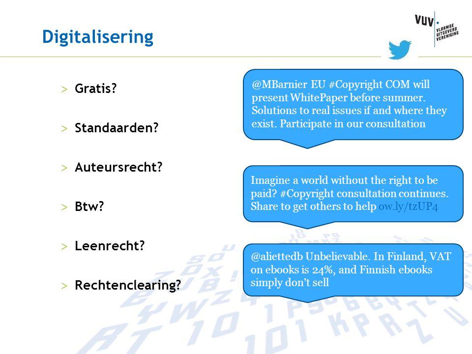 Digitalisering > Gratis? > Standaarden? > Auteursrecht? > Btw? > Leenrecht? > Rechtenclearing? @MBarnier EU #Copyright COM will present WhitePaper bef