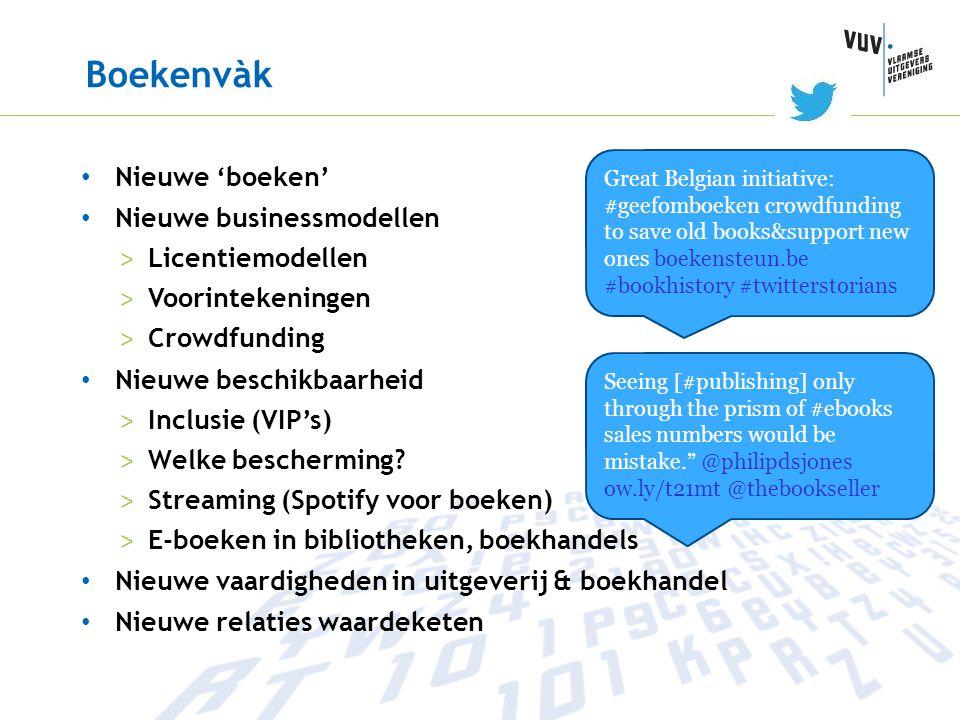 Boekenvàk • Nieuwe 'boeken' • Nieuwe businessmodellen > Licentiemodellen > Voorintekeningen > Crowdfunding • Nieuwe beschikbaarheid > Inclusie (VIP's)