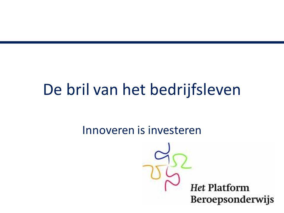 De bril van het bedrijfsleven Innoveren is investeren