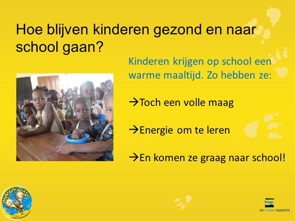 Hoe blijven kinderen gezond en naar school gaan? Kinderen krijgen op school een warme maaltijd. Zo hebben ze:  Toch een volle maag  Energie om te le
